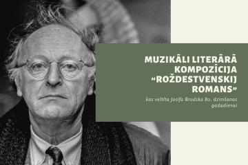 """Muzikāli literārā kompozīcija """"Roždestvenskij romans"""", kas veltīta Josifa Brodska 80. dzimšanas gadadienai"""